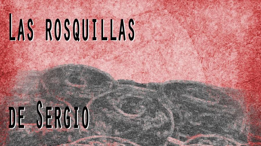 Las rosquillas de Sergio